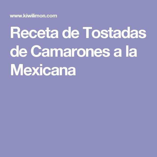 Receta de Tostadas de Camarones a la Mexicana