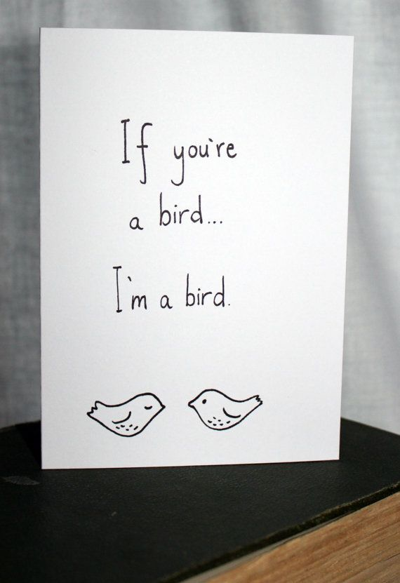 """yes yes yes, best line in the whole movie """"If you're a bird...I'm a bird"""" card, $4.20"""