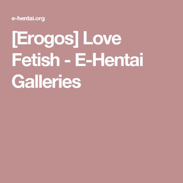 [Erogos] Love Fetish - E-Hentai Galleries