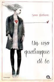 """""""Un uso qualunque di te"""": Sara Rattaro parla del suo romanzo"""