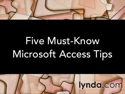 Five Must-Know Microsoft Access Tips