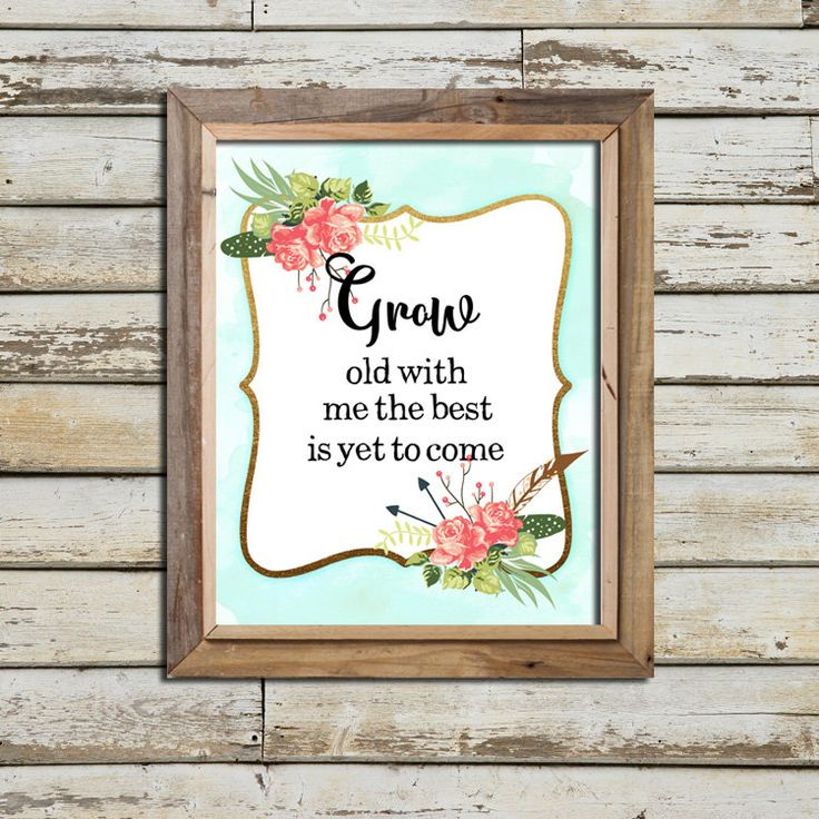 SALE-Grow Old With Me The Best Is Yet To Come Aqua Watercolor With Flowers- Digital Print- Wall Art- Digital Designs-Home Decor-Gallery Wall by CottageLanePrints on Etsy