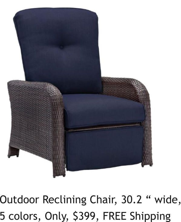 Outdoor Reclining Chair, 30.2 U201c Wide, 5 Colors, Only, $399, FREE