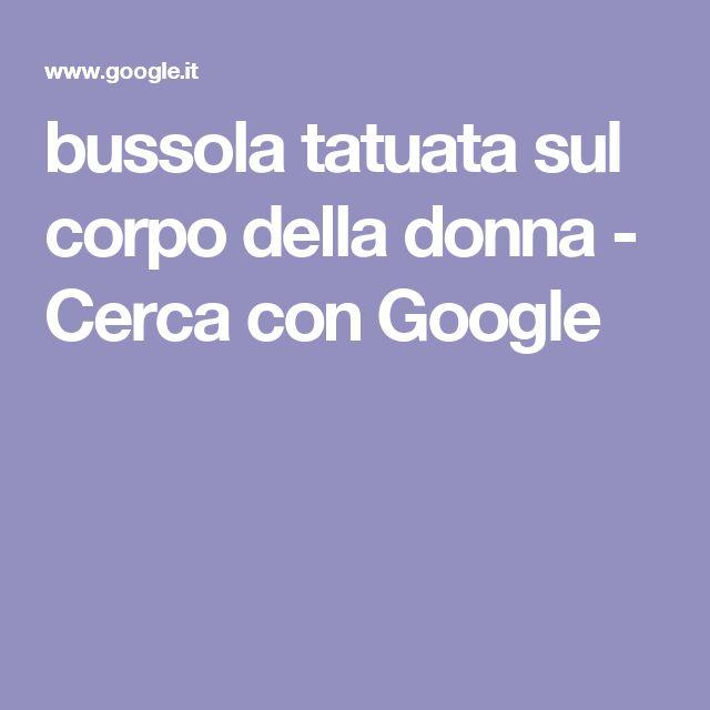 bussola tatuata sul corpo della donna - Cerca con Google
