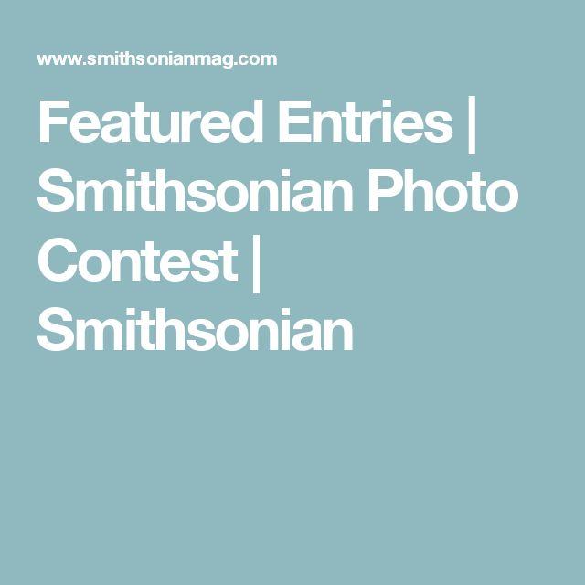 Featured Entries   Smithsonian Photo Contest           Smithsonian