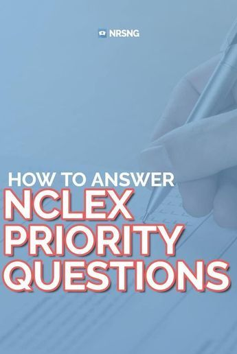 An easy to follow step-by-step guide to answering NCLEX priority style questions.