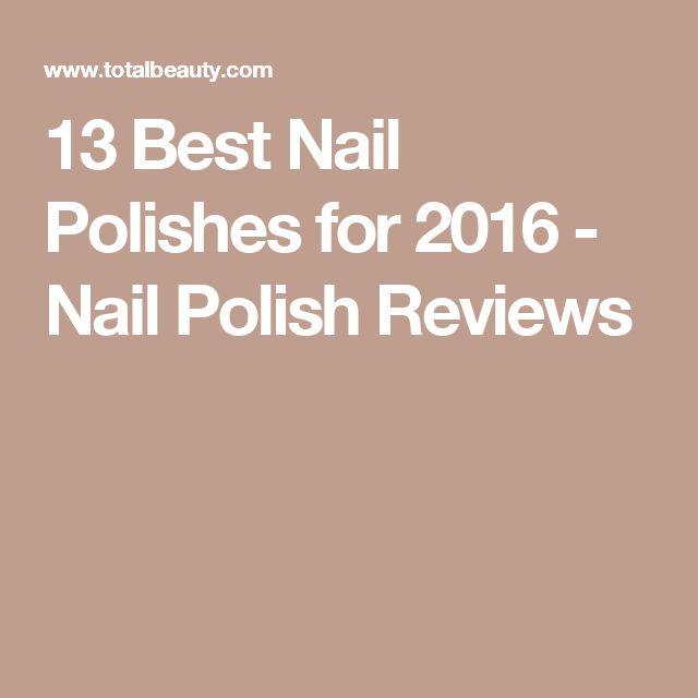 13 Best Nail Polishes for 2016 - Nail Polish Reviews