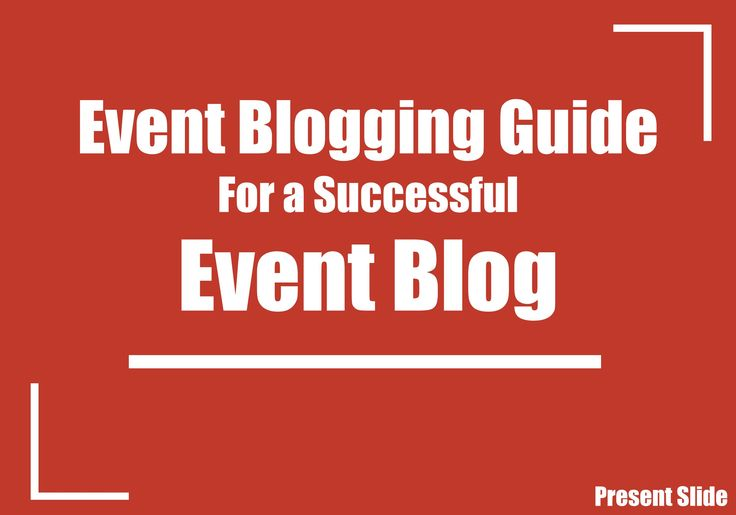 A complete event blogging guide to start your own event blog. It is a step by…