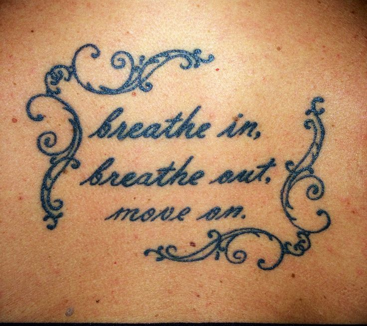"Tattoo By Patrick Cornolo: My ""Breathe In, Breathe Out, Move On."" Tattoo. This Jimmy"