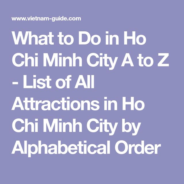 What to Do in Ho Chi Minh City A to Z - List of All Attractions in Ho Chi Minh City by Alphabetical Order