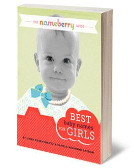 The Nameberry Guide to the Best Baby Names for Girls