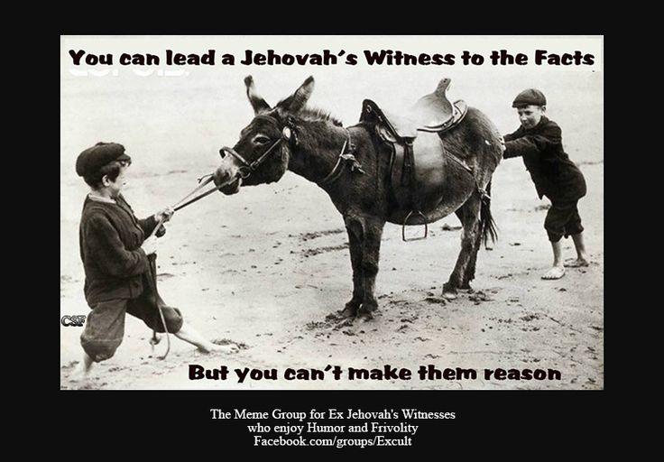 The Meme Group for Ex Jehovah's Witnesses who enjoy Humor and Frivolity Facebook.com/groups/Excult #jw #love_jehovah_from_your_heart #jehovahswitnesses #jehovahswitness #jehovahwitness #testigosdejehova #jworg #jwmexico #jehova #jehovah #jws #jwspain #jwbrasil #jwonly #jwlove #jwfriends #jw_witnesses #jwworld #jwchile #jwfamily #jwlife #jwhappy #jwbrazil #jwvenezuela #jwcolombia #jwargentina #jwworldwide #bestlifeever, #jwmemes