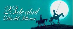 Hoy 23 de abril se festeja el Día del Idioma Español