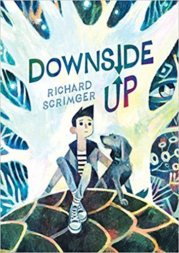 Downside Up by Richard Scrimger A special bond between a boy and his dog
