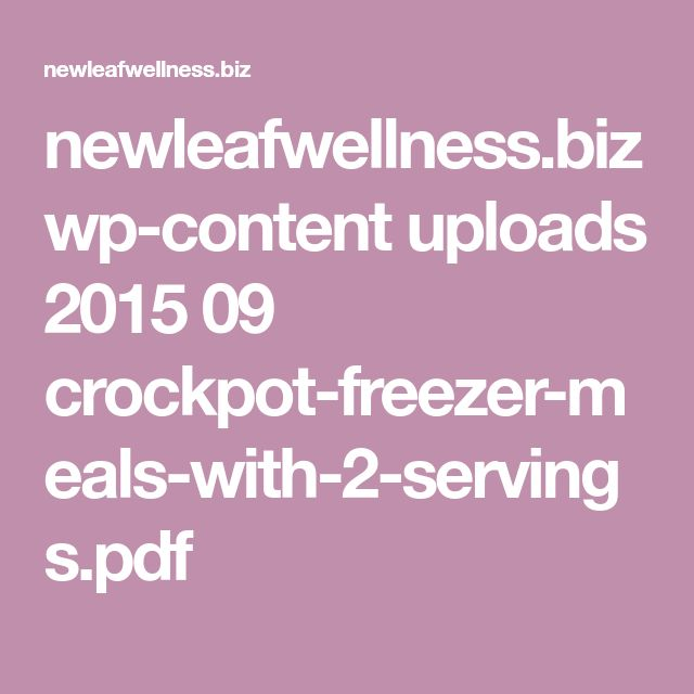 newleafwellness.biz wp-content uploads 2015 09 crockpot-freezer-meals-with-2-servings.pdf