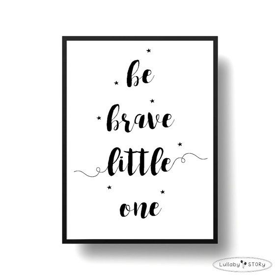 Kids poster Be brave little one-Scandi by LullabySTORY on Etsy