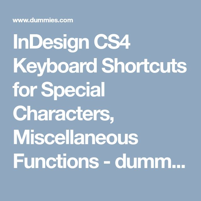 InDesign CS4 Keyboard Shortcuts for Special Characters, Miscellaneous Functions - dummies
