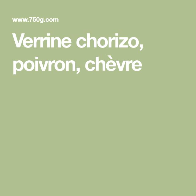 Verrine chorizo, poivron, chèvre