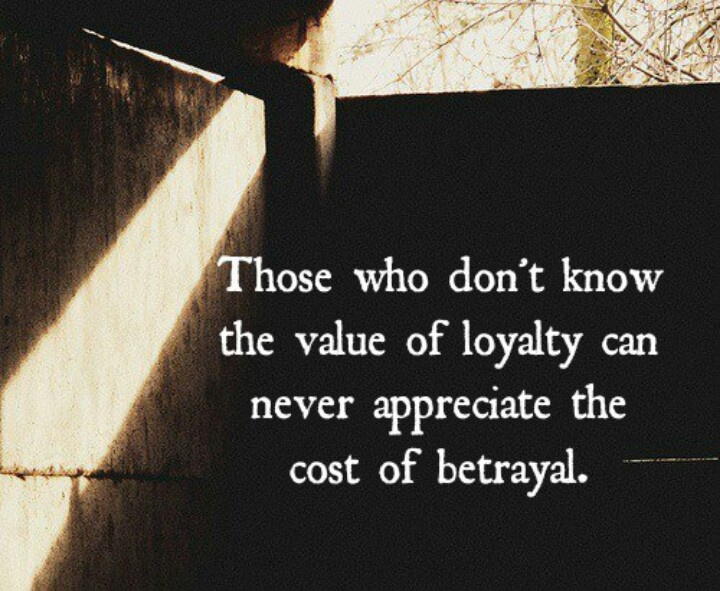 Amen Betrayal Hurts Especially: Those Who Don't Know The Value Of Loyalty Can Never