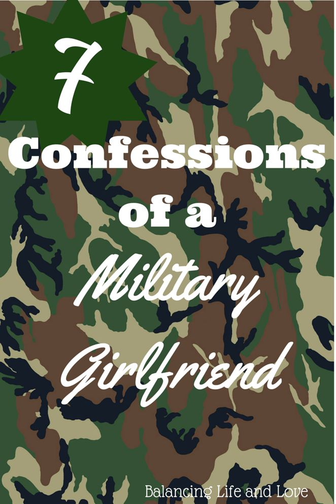 7 Confessions of a Military Girlfriend