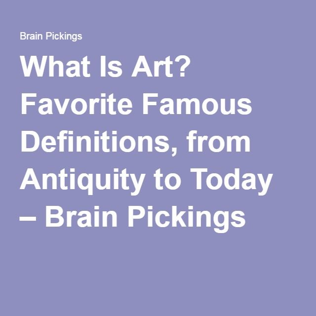 What Is Art? Favorite Famous Definitions, from Antiquity to Today – Brain Pickings
