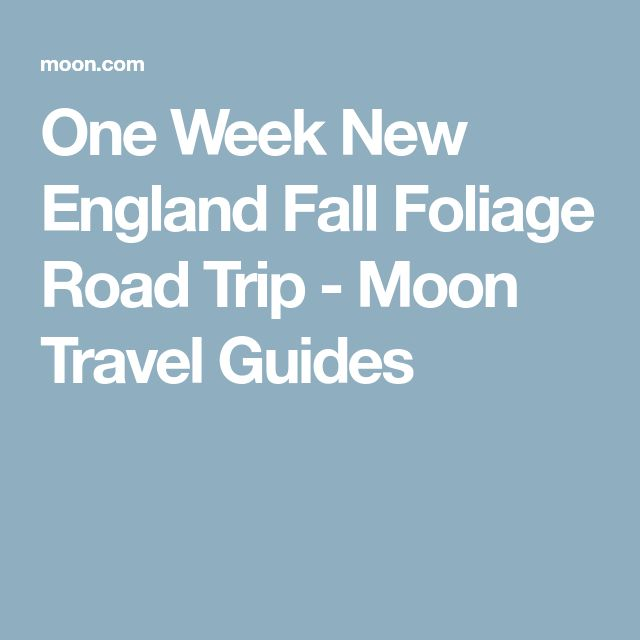 One Week New England Fall Foliage Road Trip - Moon Travel Guides