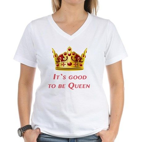 It`s good to be Queen! Shirt on CafePress.com