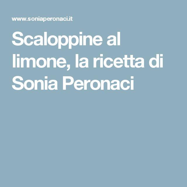 Scaloppine al limone, la ricetta di Sonia Peronaci