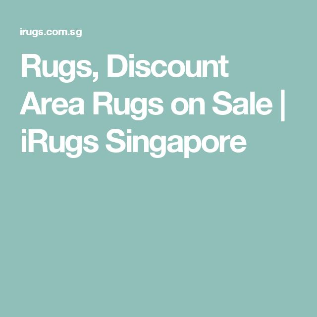 Rugs, Discount Area Rugs on Sale | iRugs Singapore