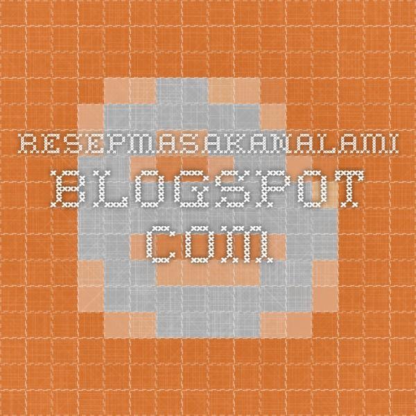 resepmasakanalami.blogspot.com