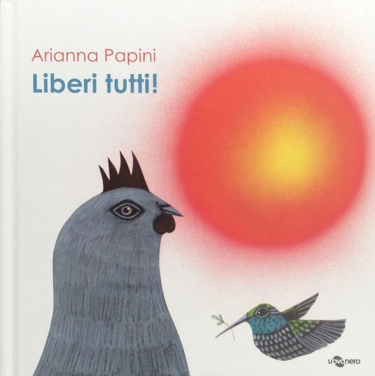 Liberi tutti! è il nuovo albo di Arianna Papini, edito da Uovonero edizioni nella collana i geodi, che, si sa, e ...