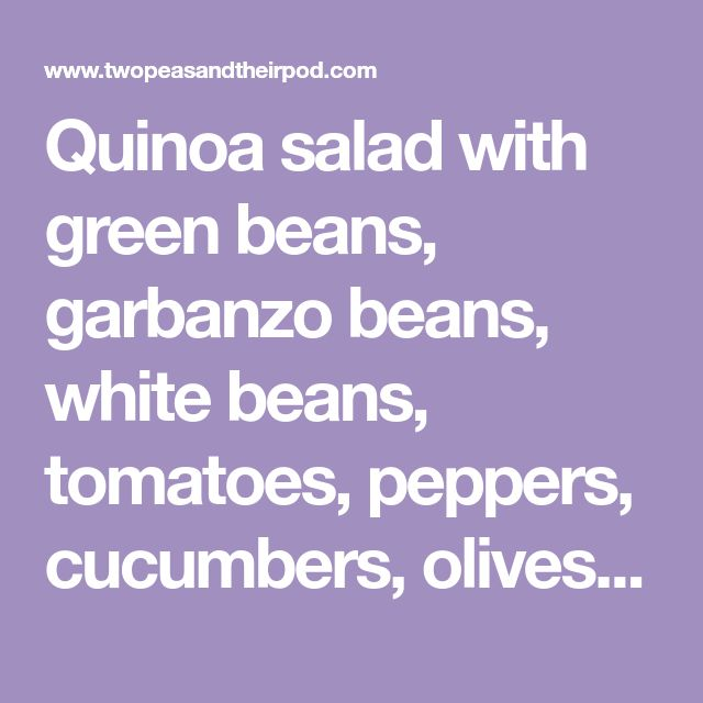 Quinoa salad with green beans, garbanzo beans, white beans, tomatoes, peppers, cucumbers, olives, feta cheese, and a simple balsamic dressing.