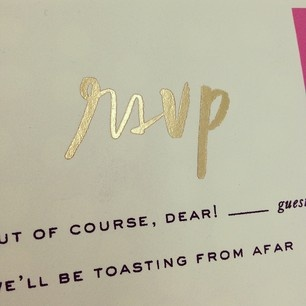 "I like these RSVP options: ""But of course, dear"" or ""We'll be toasting from afar."" Very sweet!"