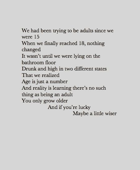 & we couldn't wait to grow up :   Quotes and sayings