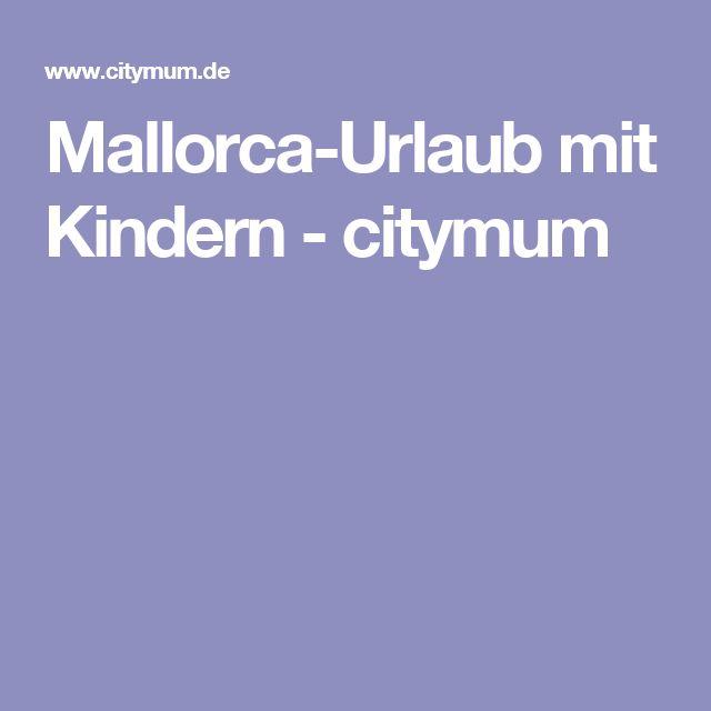 Mallorca-Urlaub mit Kindern - citymum
