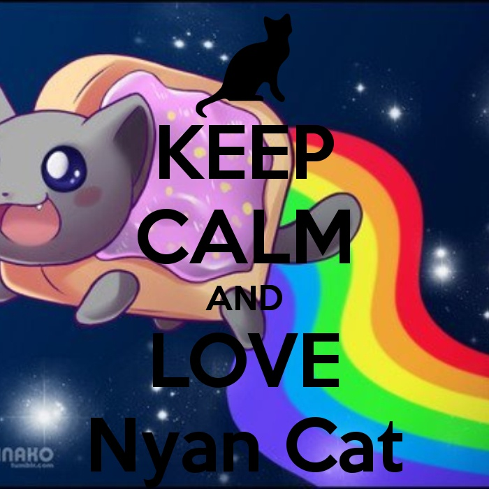 Nyan cat & keep calm!?!? SWEET!