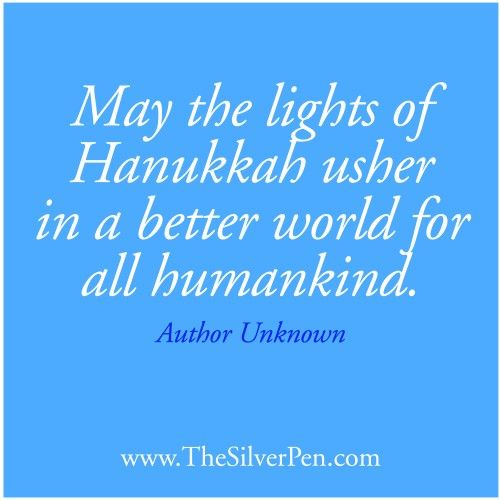May the lights of Hanukkah usher in a better world for all humankind.