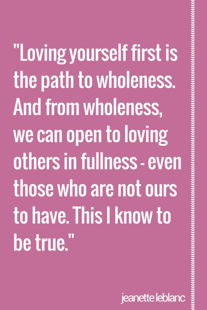loving yourself first is the path to wholeness|| by jeanette leblanc