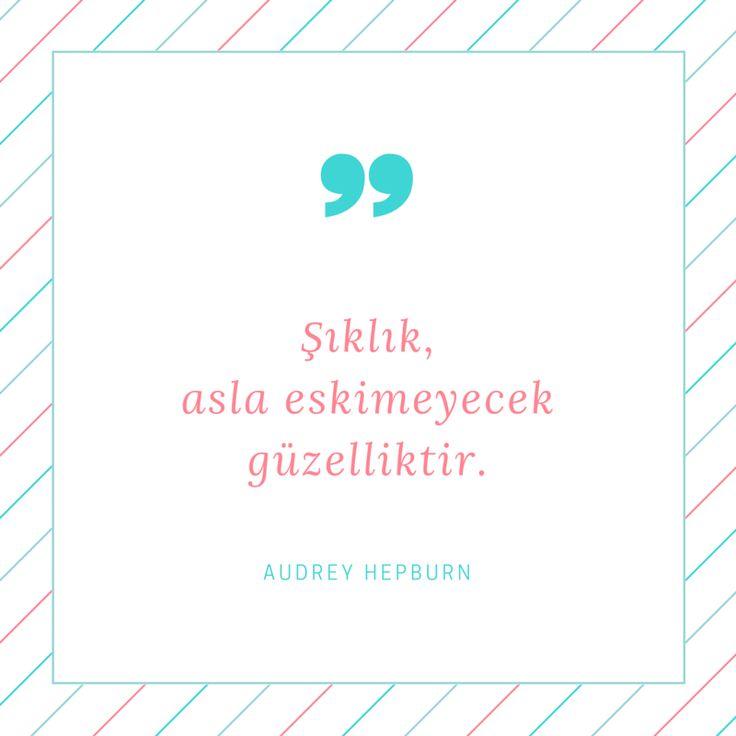 Şıklık asla eskimeyecek güzelliktir. / Audrey Hepburn