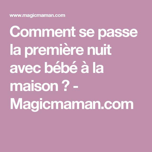 Comment se passe la première nuit avec bébé à la maison? - Magicmaman.com