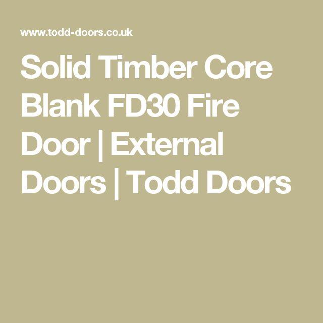Solid Timber Core Blank FD30 Fire Door   External Doors   Todd DoorsFd30 Door Blank   Paint Grade Budget Fire Door FD30  . External Fire Doors For Sale Uk. Home Design Ideas