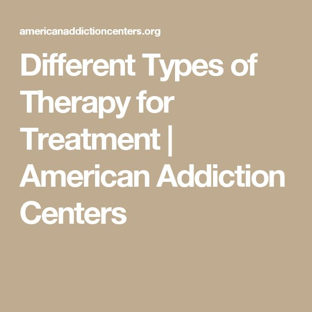 Different Types of Therapy for Treatment | American Addiction Centers