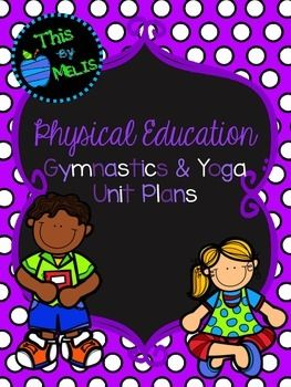 This Gymnastics & Yoga Unit Plan was designed for the Elementary School aged group, more specifically Kindergarten through to Fourth Grade. Included in this package are 10 lessons that have been placed in the order I have taught them in my physical education classes.