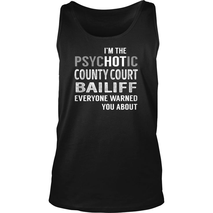 Best PsycHOTic Court Bailiff-front Shirt, Order HERE ==> https://www.sunfrog.com/LifeStyle/110484149-322209333.html?53625, Please tag & share with your friends who would love it, #superbowl #christmasgifts #jeepsafari  #gym interior, #gym logo, gym routine  #architecture #art #cars #motorcycles #celebrities #DIY #crafts #design #education