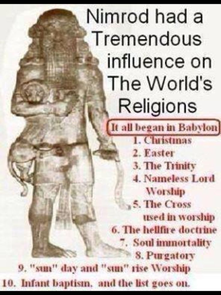 "Nimrods influence on the worlds religions...very interesting and thought provoking (the Bible says that Nimrod was ""a mighty hunter in opposition to Jehovah"") go to JW.org for more research."
