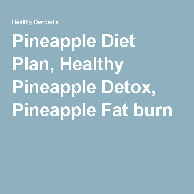 Pineapple Diet Plan, Healthy Pineapple Detox, Pineapple Fat burn