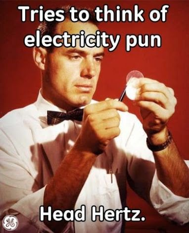 "haha! ""Tries to think of an electrical pun...."""