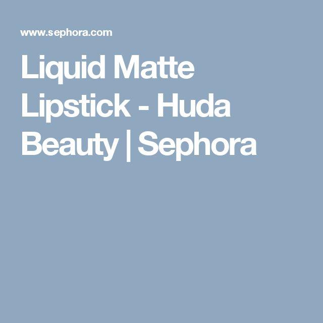 Liquid Matte Lipstick - Huda Beauty | Sephora