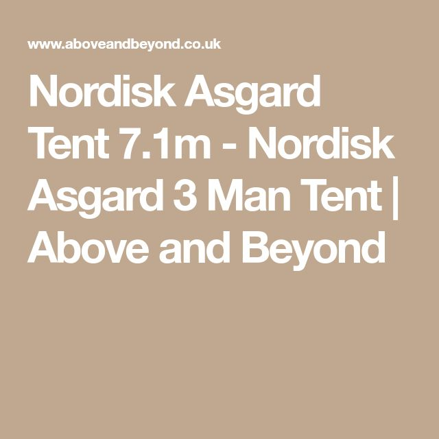 Nordisk Asgard Tent 7.1m - Nordisk Asgard 3 Man Tent   Above and Beyond