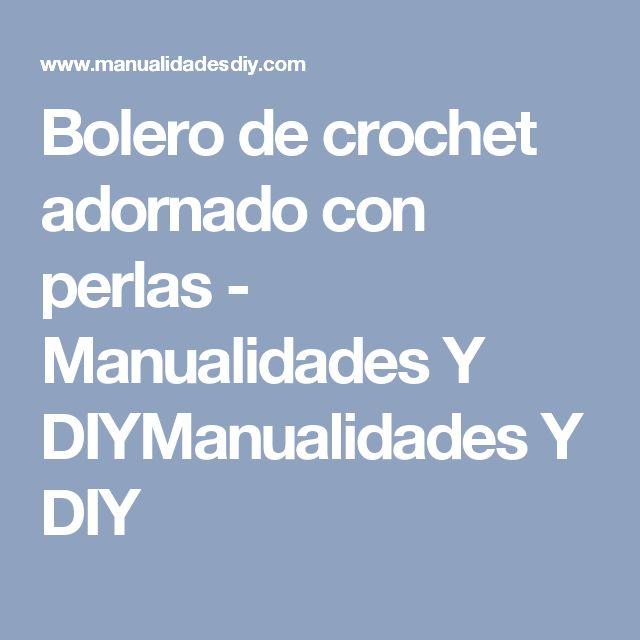 Bolero de crochet adornado con perlas - Manualidades Y DIYManualidades Y DIY